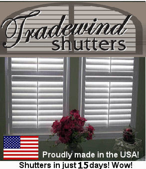 Tradewind Shutters in 15 business days! click to view
